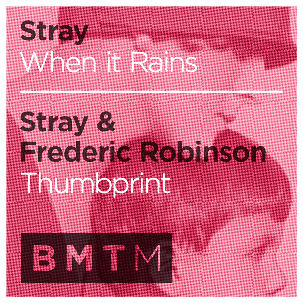 Stray & Frederic Robinson - When it Rains / Thumbprint