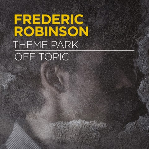 Frederic Robinson - Theme Park / Off Topic